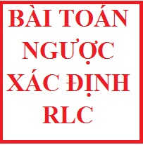 Bài toán ngược xác định RLC