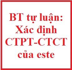 Bài tập tự luận: Xác định CTPT và CTCT của este