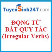 Bảng động từ bất quy tắc (Irregular verbs)