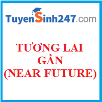 Thì tương lai gần (Near future tense)