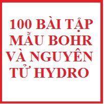 100 bài tập mẫu bohr và nguyên tử hidro ( hay)