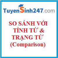 Các dạng so sánh của tính từ và trạng từ (Comparison)