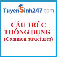 Các cấu trúc thông dụng trong tiếng Anh (Common structures)