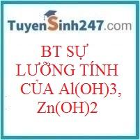 Bài tập về sự lưỡng tính của  Al(OH)3, Zn(OH)2