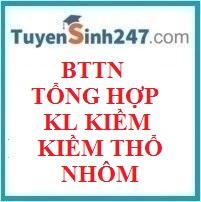 BTTN tổng hợp kim loại kiềm - kiềm thổ - nhôm