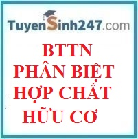 BTTN phân biệt hợp chất hữu cơ