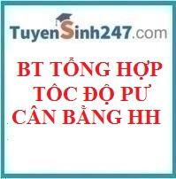 BTTN tổng hợp tốc độ phản ứng và cân bằng hóa học