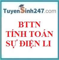 BTTN tính toán sự điện li