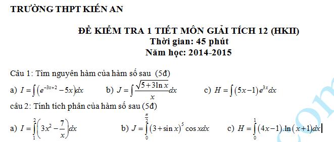 Đề kiểm tra 1 tiết HK2 môn Toán Giải Tích 12 – THPT Kiến An 2015