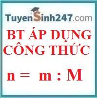 Bài tập áp dụng công thức n = m/ M (có lời giải chi tiết dễ hiểu)