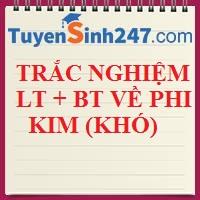 Trắc nghiệm lý thuyết và tính toán về phi kim (KHÓ)