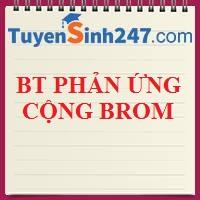 PP giải BT phản ứng cộng brom (lời giải chi tiết)