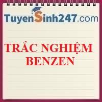 Trắc nghiệm benzen