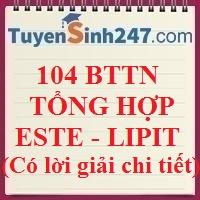 104 BTTN tổng hợp este - lipit (có lời giải chi tiết)