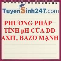 Phương pháp tính pH của dung dịch axit, bazo mạnh