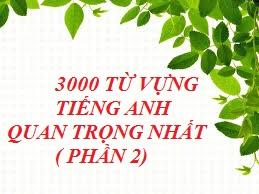 3000 từ vựng tiếng Anh thông dụng nhất (p2)