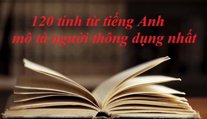 120 tính từ mô tả người tiếng Anh thông dụng nhất