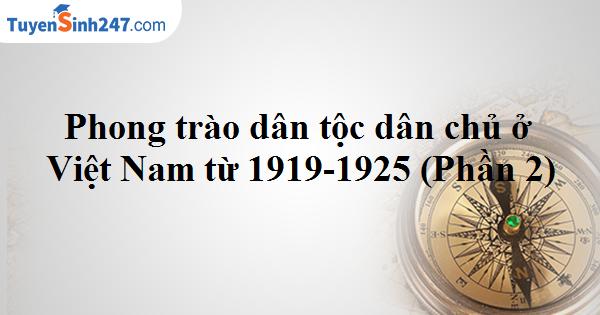 Phong trào dân tộc dân chủ ở Việt Nam từ 1919-1925 (Phần 2)