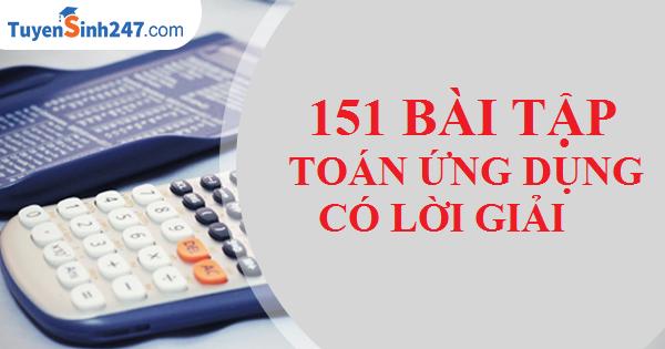 Tổng hợp 151 bài tập Toán ứng dụng - có lời giải chi tiết - Đặng Việt Đông