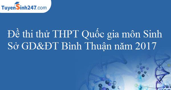 Đề thi thử THPT Quốc gia môn Sinh Sở GD&ĐT Bình Thuận năm 2017