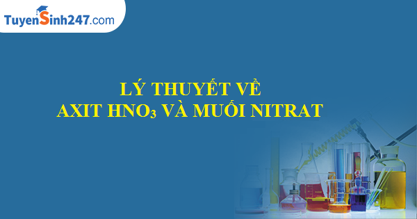 Lý thuyết về axit HNO3 và muối nitrat
