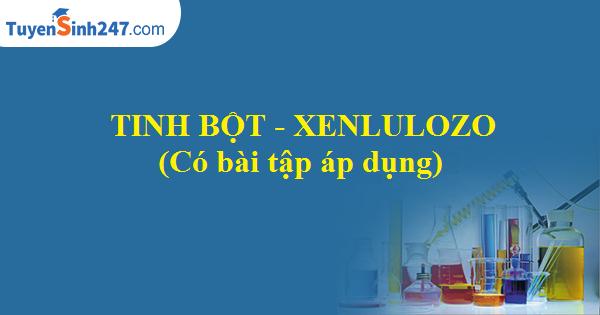Tinh bột - Xenlulozo (Có bài tập áp dụng)