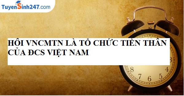 Hội Việt Nam Cách mạng Thanh niên là tổ chức tiền thân của Đảng Cộng sản Việt Nam