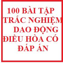 100 bài tập trắc nghiệm ôn tập về dao động điều hòa