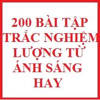 200 bài tập trắc nghiệm lượng tử ánh sáng hay