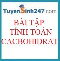 Bài tập tính toán cacbohidrat (Có đáp án)