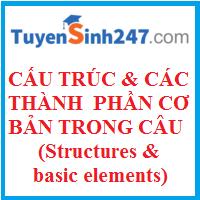 Cấu trúc và các thành phần cơ bản trong câu (Structures & Basic elements)