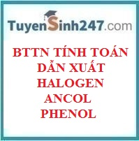BTTN tính toán dẫn xuất halogen - ancol - phenol