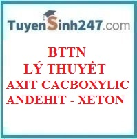 BTTN lý thuyết axit cacboxylic - andehit - xeton