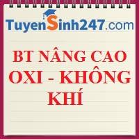 Bài tập nâng cao: Oxi - không khí