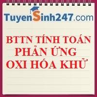 BTTN tính toán phản ứng oxi hóa khử