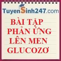 Bài tập phản ứng lên men glucozơ