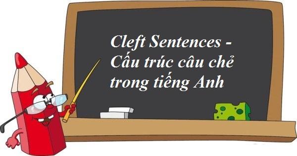 Câu Chẻ ( Cleft Sentences)
