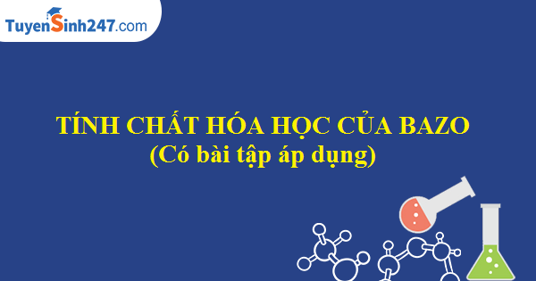 Tính chất hóa học của bazơ (Có bài tập áp dụng)
