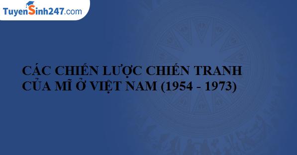 Các chiến lược chiến tranh của Mĩ ở Việt Nam (1954 - 1973)
