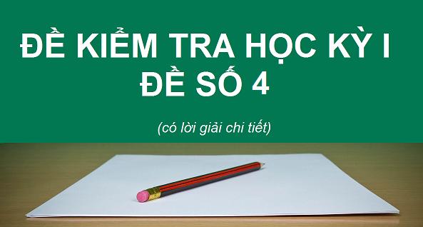 Đề kiểm tra học kỳ 1 - Sinh 10 - Đề 4
