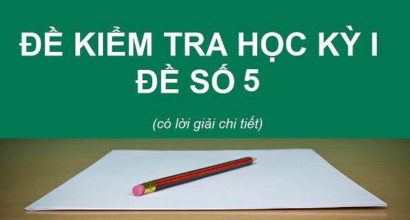 Đề kiểm tra học kỳ 1 - Sinh 10 - Đề 5