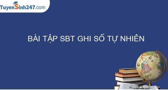 Bài tập SBT Ghi số tự nhiên