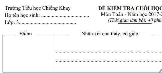 Đề kiểm tra cuối học kỳ 1 lớp 3 môn Toán năm 2018 - Tiểu Chiềng Khay