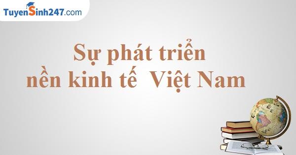 Sự phát triển nền kinh tế Việt Nam